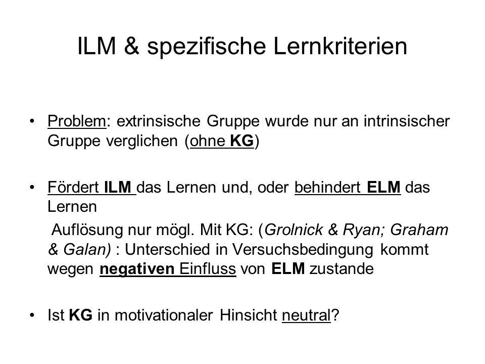 Problem: extrinsische Gruppe wurde nur an intrinsischer Gruppe verglichen (ohne KG) Fördert ILM das Lernen und, oder behindert ELM das Lernen Auflösun