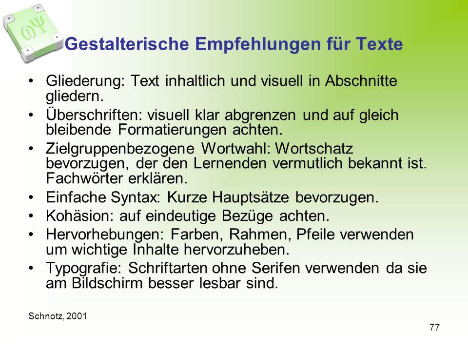 77 Gestalterische Empfehlungen für Texte Gliederung: Text inhaltlich und visuell in Abschnitte gliedern. Überschriften: visuell klar abgrenzen und auf