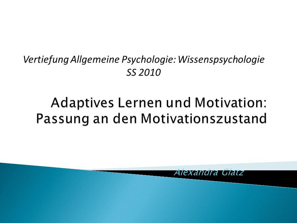 Alexandra Glatz Vertiefung Allgemeine Psychologie: Wissenspsychologie SS 2010