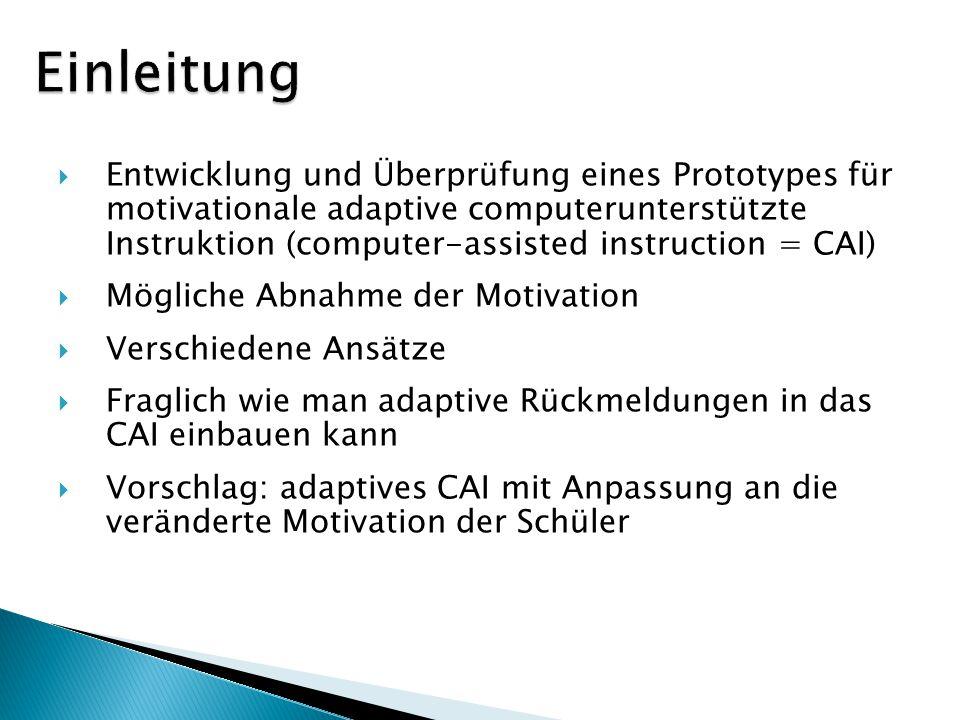 Entwicklung und Überprüfung eines Prototypes für motivationale adaptive computerunterstützte Instruktion (computer-assisted instruction = CAI) Möglich