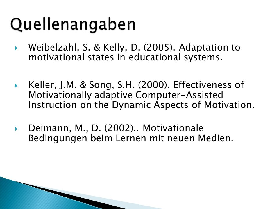 Weibelzahl, S.& Kelly, D. (2005). Adaptation to motivational states in educational systems.
