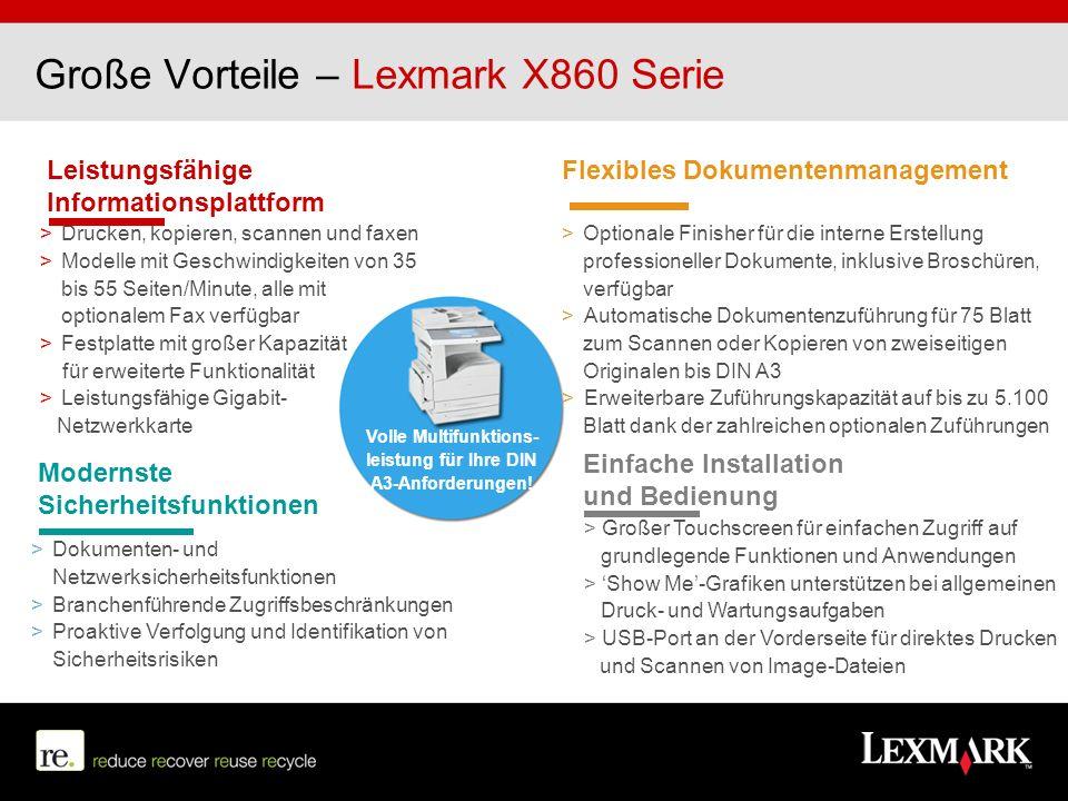 Große Vorteile – Lexmark X860 Serie Leistungsfähige Informationsplattform > Drucken, kopieren, scannen und faxen > Modelle mit Geschwindigkeiten von 3