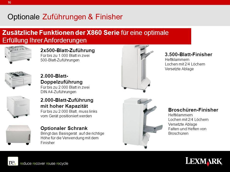 Optionale Zuführungen & Finisher 2x500-Blatt-Zuführung Für bis zu 1.000 Blatt in zwei 500-Blatt-Zuführungen 2.000-Blatt- Doppelzuführung Für bis zu 2.
