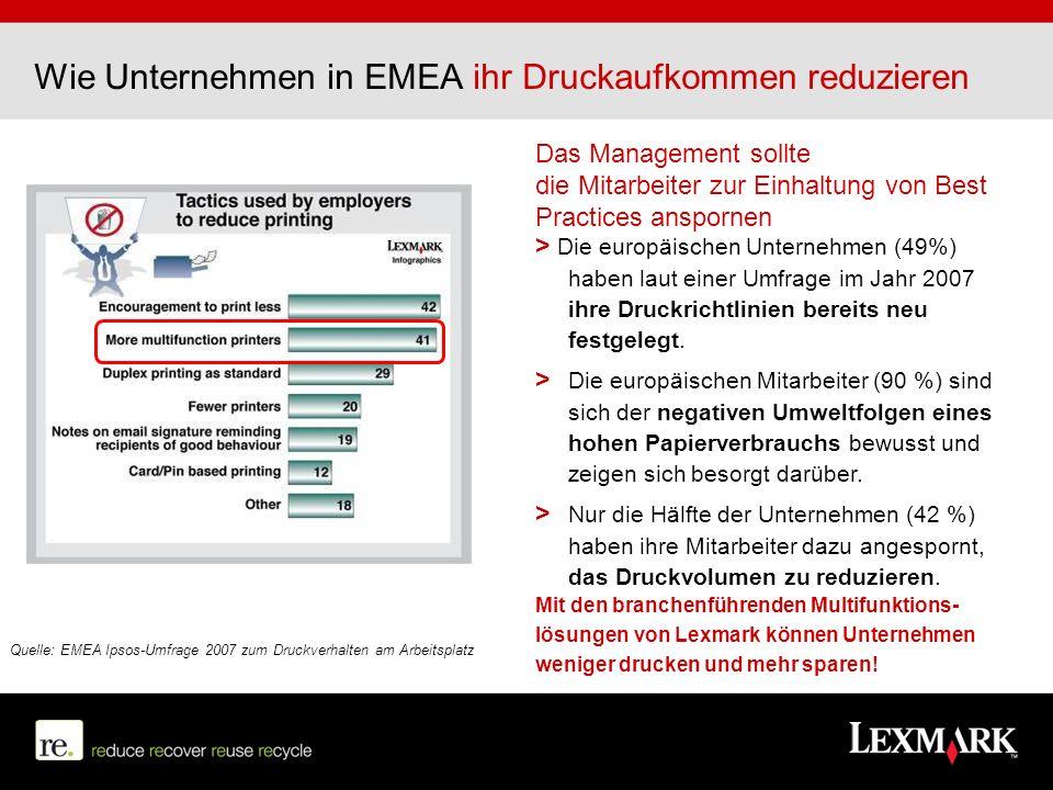 Infrastruktur verbessern 10-20% Business-Prozesse optimieren 40% + Outputvolumen reduzieren 30% + Supply Chain verbessern 20% + Weniger drucken, mehr sparen mit Lexmark Die Wahl des richtigen Geräts ist der entscheidende Faktor für die Senkung Ihrer Outputkosten > Die Konsolidierung und Standardisierung von Einzelfunktionsgeräten mit Lexmark Multifunktionslösungen sorgt bereits für signifikante Einsparungen > Das Funktionsspektrum der Multifunktionslösungen ermöglicht eine Redzierung des Output und die Verbesserung von Business-Prozessen > Geeignete Verbrauchsmaterial- und Serviceangebote verbessern die Supply Chain-Kosten
