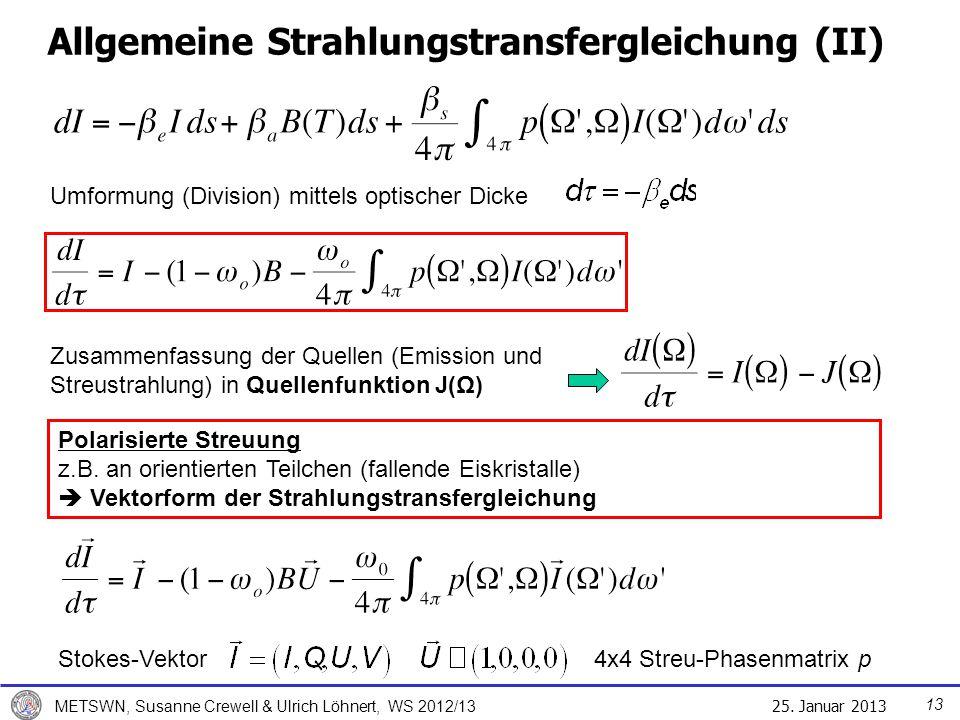 25. Januar 2013 METSWN, Susanne Crewell & Ulrich Löhnert, WS 2012/13 Allgemeine Strahlungstransfergleichung (II) Umformung (Division) mittels optische