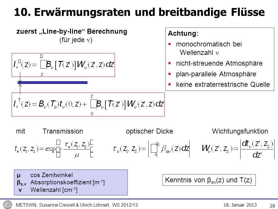 18. Januar 2013 METSWN, Susanne Crewell & Ulrich Löhnert, WS 2012/13 10. Erwärmungsraten und breitbandige Flüsse 28 zuerst Line-by-line Berechnung (fü