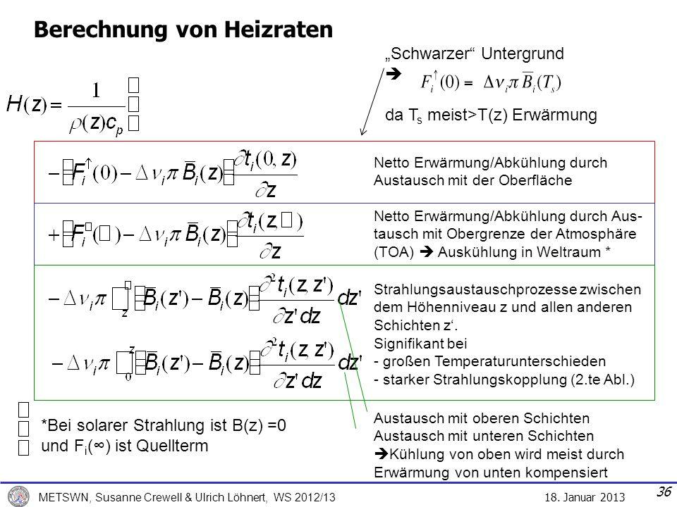 18. Januar 2013 METSWN, Susanne Crewell & Ulrich Löhnert, WS 2012/13 Berechnung von Heizraten Netto Erwärmung/Abkühlung durch Austausch mit der Oberfl