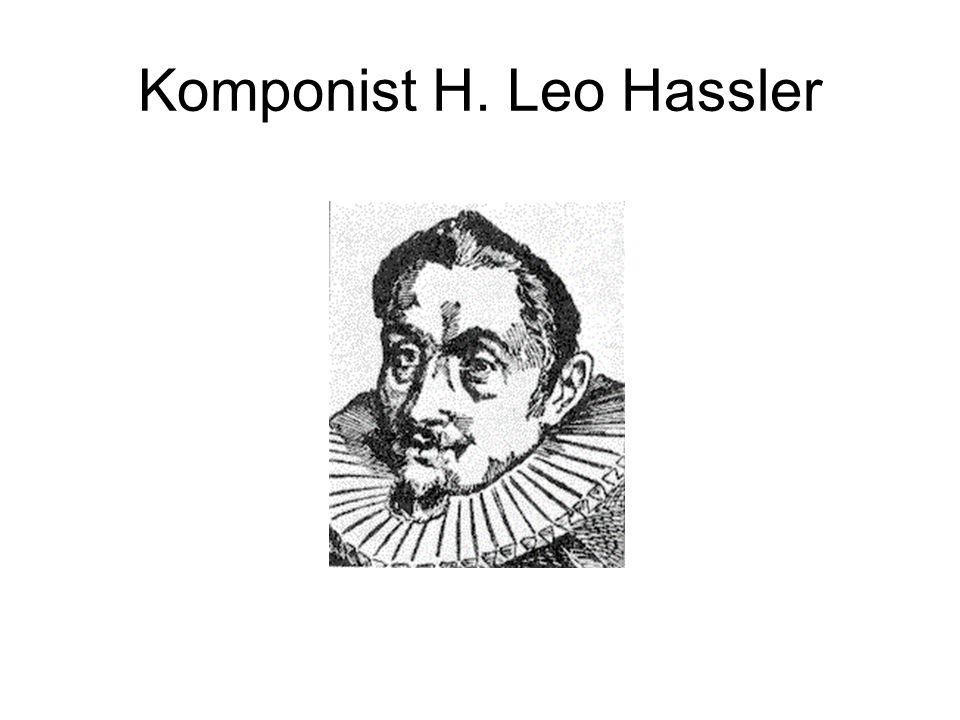 Komponist H. Leo Hassler
