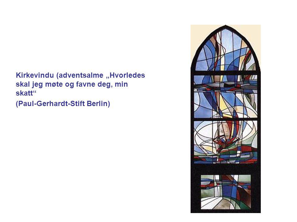 Kirkevindu (adventsalme Hvorledes skal jeg møte og favne deg, min skatt (Paul-Gerhardt-Stift Berlin)