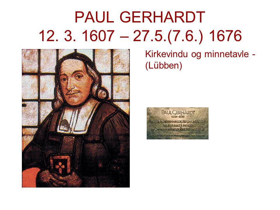 PAUL GERHARDT 12. 3. 1607 – 27.5.(7.6.) 1676 Kirkevindu og minnetavle - (Lübben)