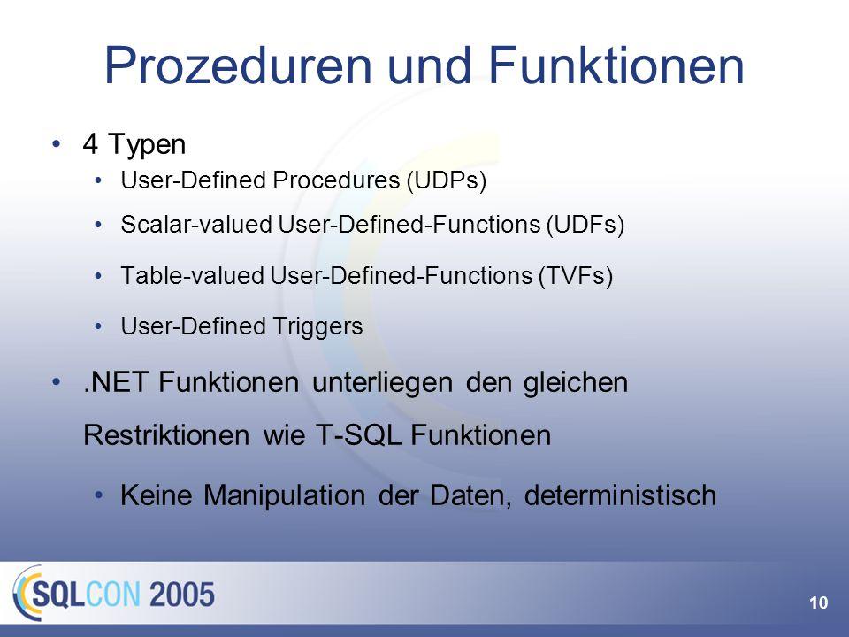 10 Prozeduren und Funktionen 4 Typen User-Defined Procedures (UDPs) Scalar-valued User-Defined-Functions (UDFs) Table-valued User-Defined-Functions (T