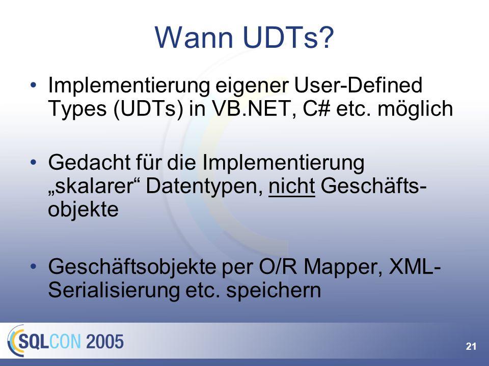 21 Wann UDTs? Implementierung eigener User-Defined Types (UDTs) in VB.NET, C# etc. möglich Gedacht für die Implementierung skalarer Datentypen, nicht