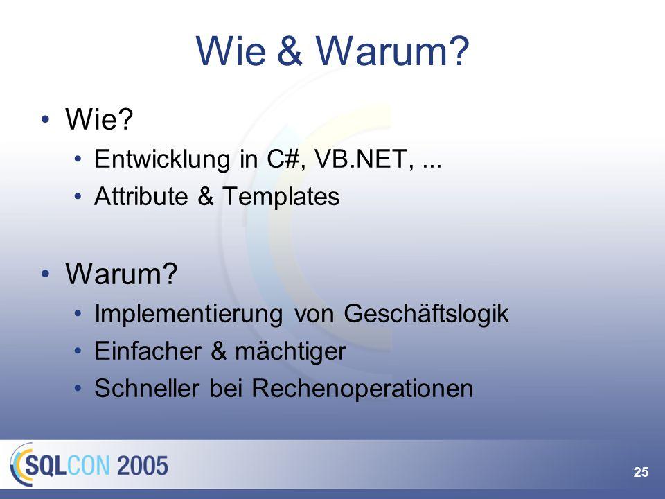 25 Wie & Warum. Wie. Entwicklung in C#, VB.NET,...