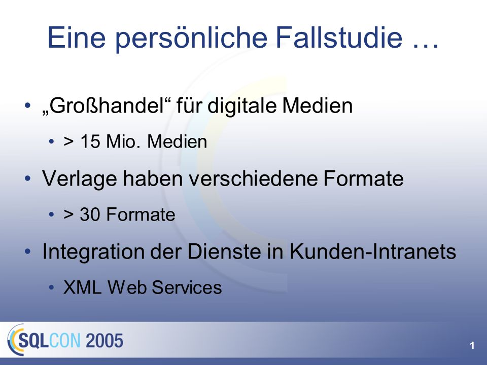 1 Eine persönliche Fallstudie … Großhandel für digitale Medien > 15 Mio. Medien Verlage haben verschiedene Formate > 30 Formate Integration der Dienst