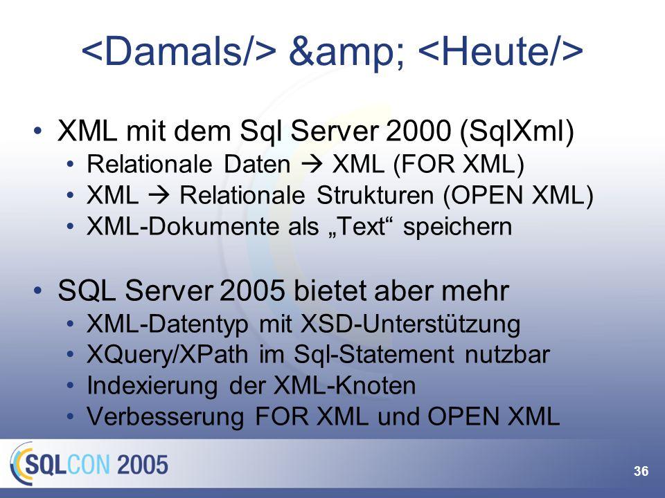 36 & XML mit dem Sql Server 2000 (SqlXml) Relationale Daten XML (FOR XML) XML Relationale Strukturen (OPEN XML) XML-Dokumente als Text speichern S