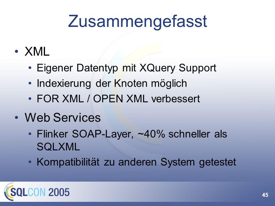 45 Zusammengefasst XML Eigener Datentyp mit XQuery Support Indexierung der Knoten möglich FOR XML / OPEN XML verbessert Web Services Flinker SOAP-Laye