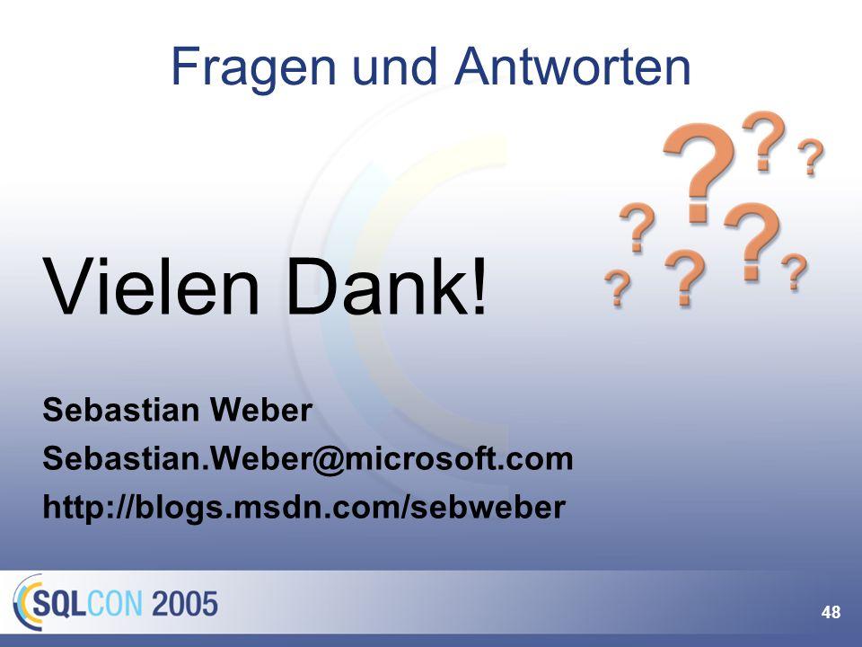 48 Fragen und Antworten Vielen Dank! Sebastian Weber Sebastian.Weber@microsoft.com http://blogs.msdn.com/sebweber