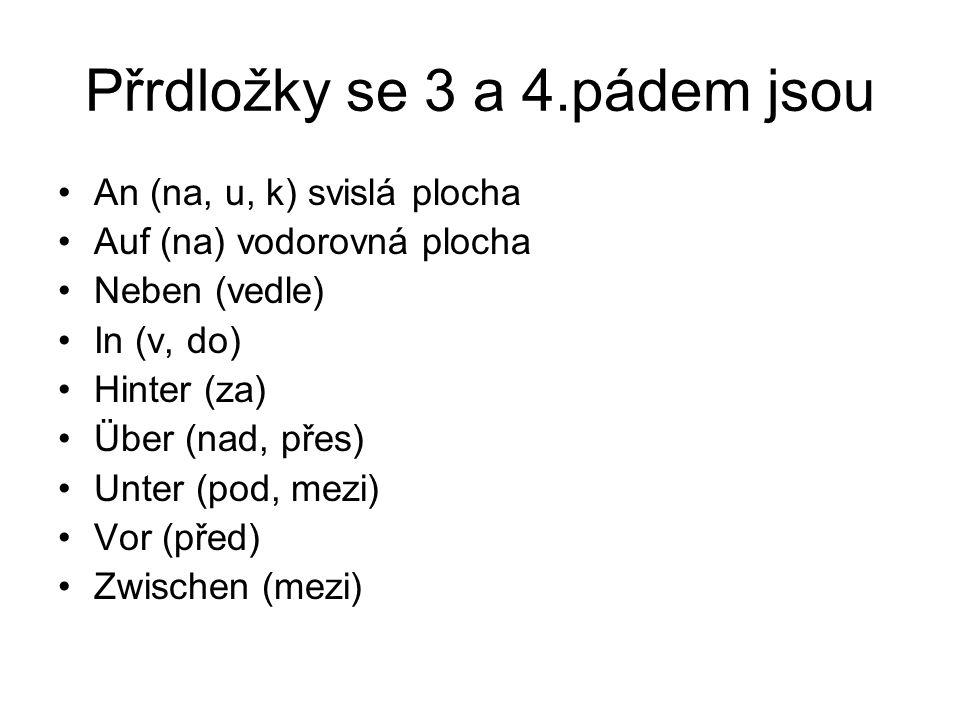 I.část (2) PŘEDLOŽKY (PRÄPOSITIONEN) se 3. a 4. pádem předložky se 3.
