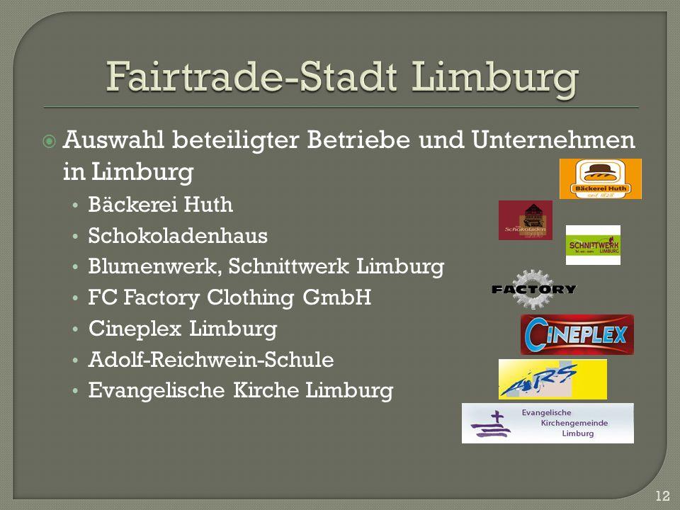 Auswahl beteiligter Betriebe und Unternehmen in Limburg Bäckerei Huth Schokoladenhaus Blumenwerk, Schnittwerk Limburg FC Factory Clothing GmbH Cineple