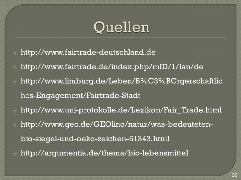 http://www.fairtrade-deutschland.de http://www.fairtrade.de/index.php/mID/1/lan/de http://www.limburg.de/Leben/B%C3%BCrgerschaftlic hes-Engagement/Fai