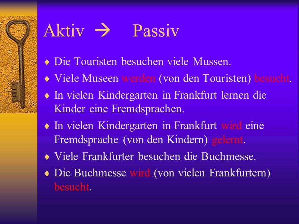 Passiv events in the past Die Luftangriffe zerstörten 1943 die Innenstadt von Frankfurt.