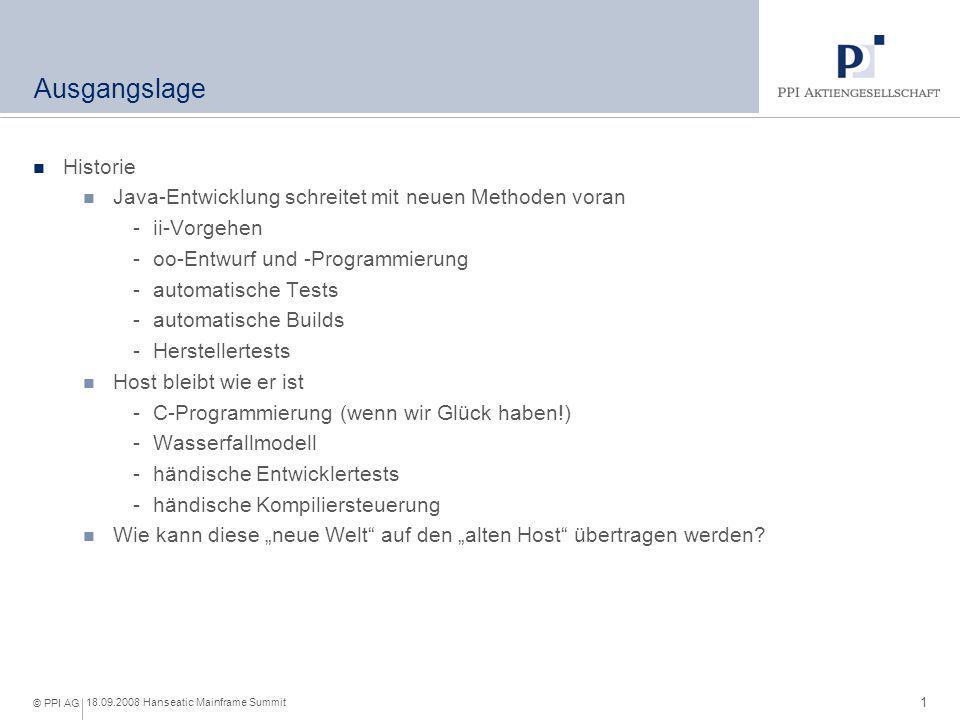 1 18.09.2008 Hanseatic Mainframe Summit © PPI AG Ausgangslage Historie Java-Entwicklung schreitet mit neuen Methoden voran -ii-Vorgehen -oo-Entwurf un