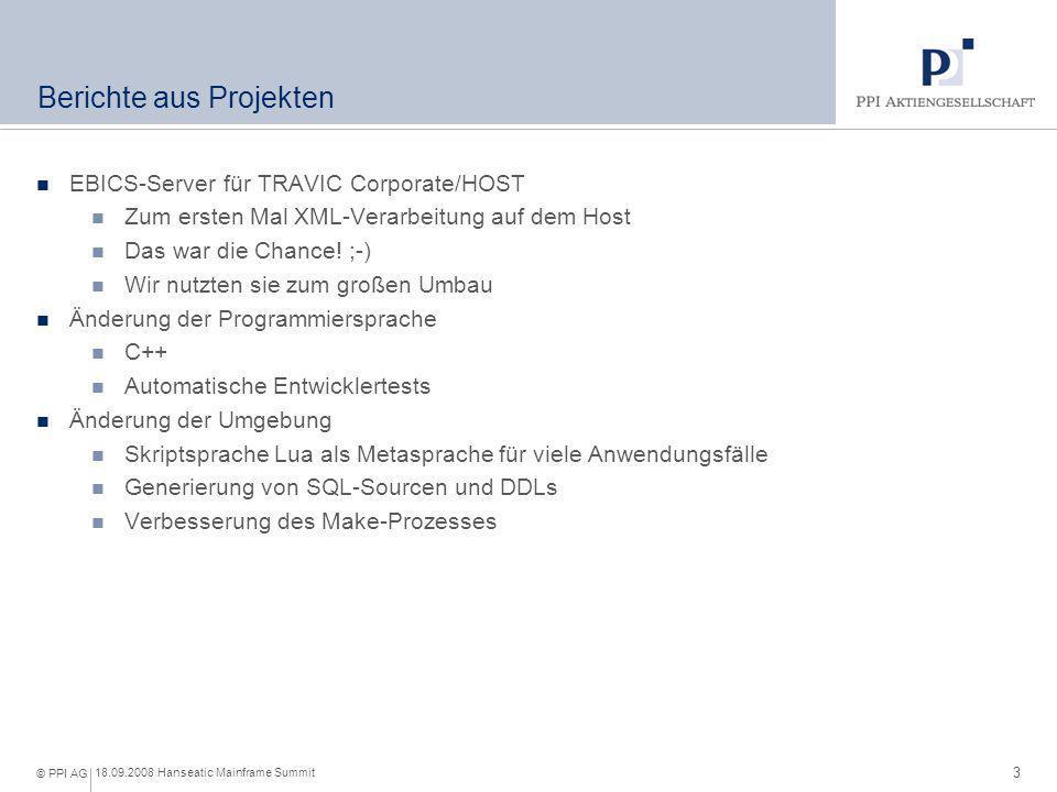 3 18.09.2008 Hanseatic Mainframe Summit © PPI AG Berichte aus Projekten EBICS-Server für TRAVIC Corporate/HOST Zum ersten Mal XML-Verarbeitung auf dem
