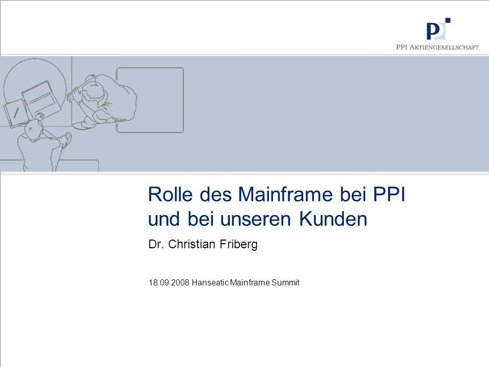 1 18.09.2008 Hanseatic Mainframe Summit © PPI AG Mein erster Kontakt mit dem Host