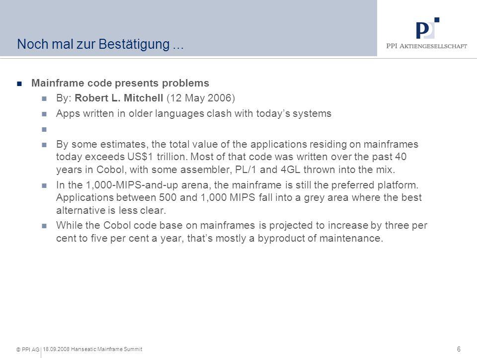 6 18.09.2008 Hanseatic Mainframe Summit © PPI AG Noch mal zur Bestätigung...
