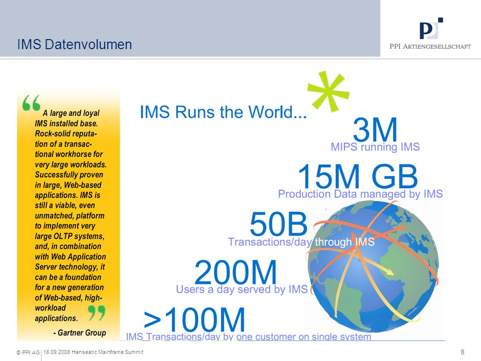 8 18.09.2008 Hanseatic Mainframe Summit © PPI AG IMS Datenvolumen