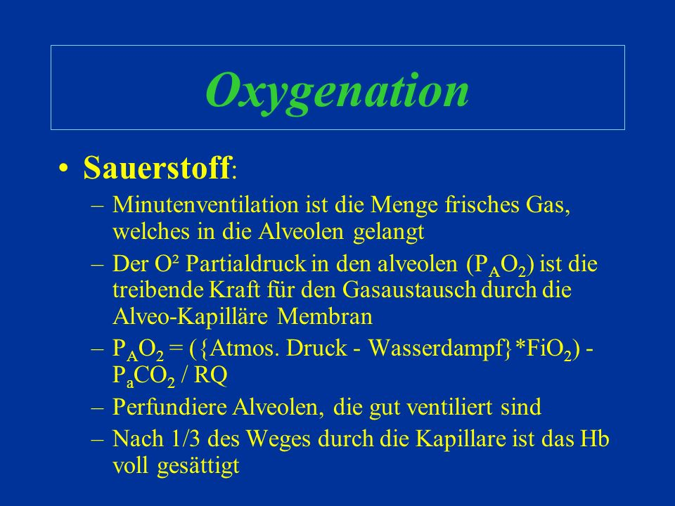 Ventilation Kohlendioxid PaCO 2 = k * Metabolische Produktion Alveoläre Minutenventilation Alv. MV = Resp. Freq. * Effektives Tidalvol. Effektives TV