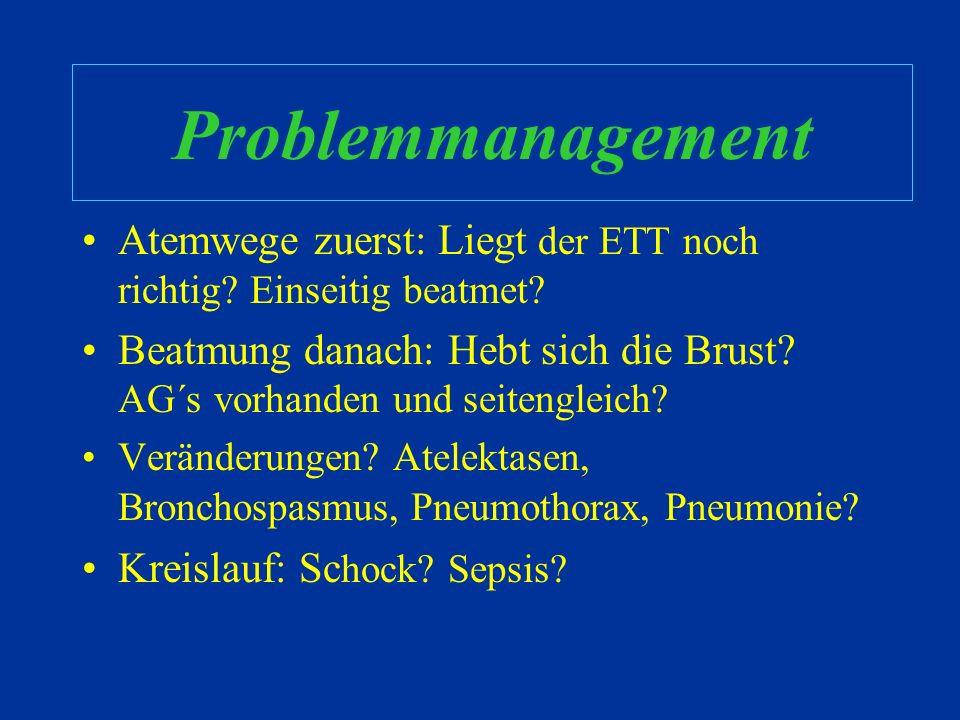 Problemmanagement Bestehen Zweifel, diskonnektiere den Patienten vom Ventilator und beginne zu bebeuteln. Bebeutle mit 100% O2. Dies schließt den Vent
