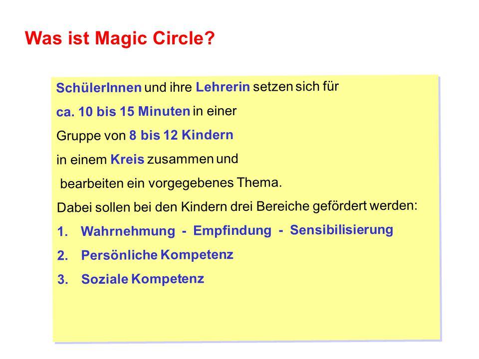 Was ist Magic Circle.SchülerInnen und ihre Lehrerin setzen sich für ca.