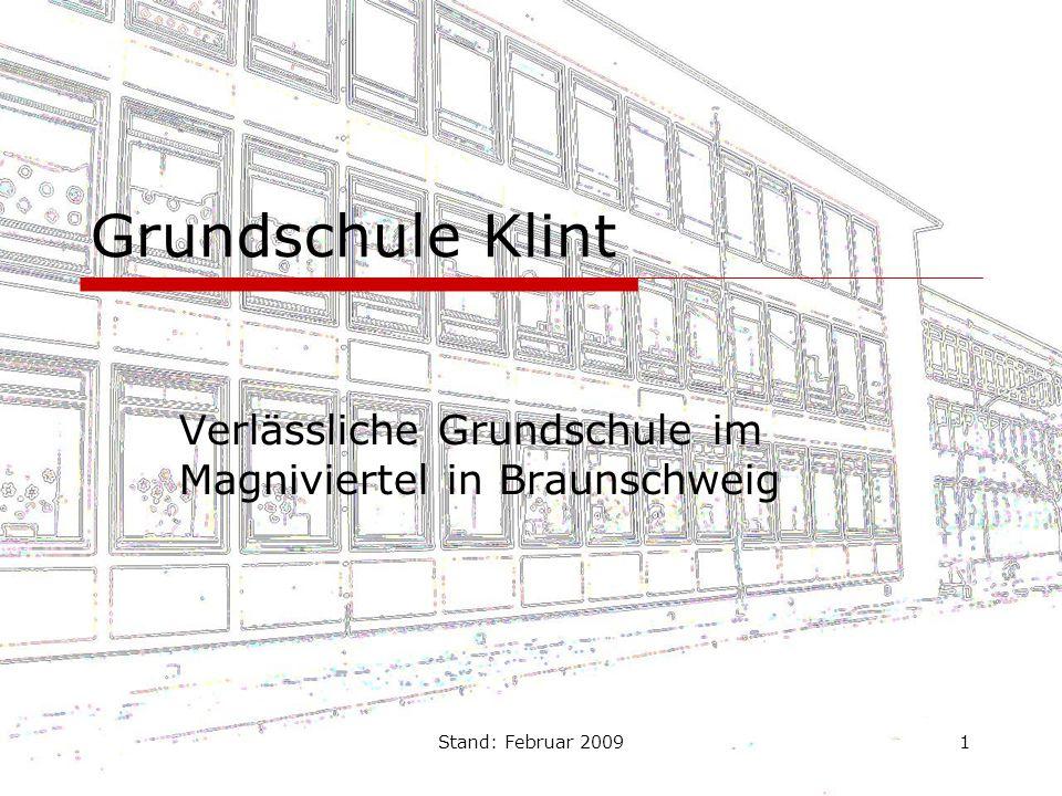 Stand: Februar 20091 Grundschule Klint Verlässliche Grundschule im Magniviertel in Braunschweig