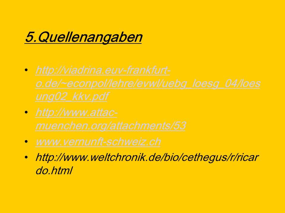 5.Quellenangaben http://viadrina.euv-frankfurt- o.de/~econpol/lehre/evwl/uebg_loesg_04/loes ung02_kkv.pdfhttp://viadrina.euv-frankfurt- o.de/~econpol/