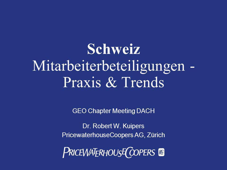 Schweiz Mitarbeiterbeteiligungen - Praxis & Trends GEO Chapter Meeting DACH Dr.