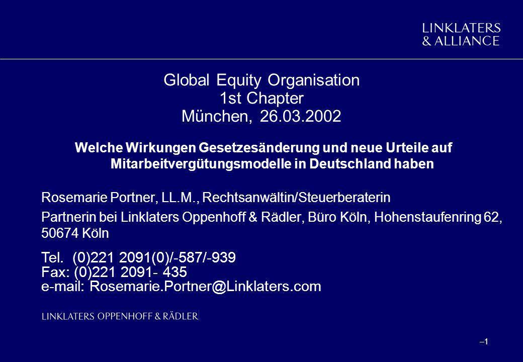 –1–1 Global Equity Organisation 1st Chapter München, 26.03.2002 Welche Wirkungen Gesetzesänderung und neue Urteile auf Mitarbeitvergütungsmodelle in D