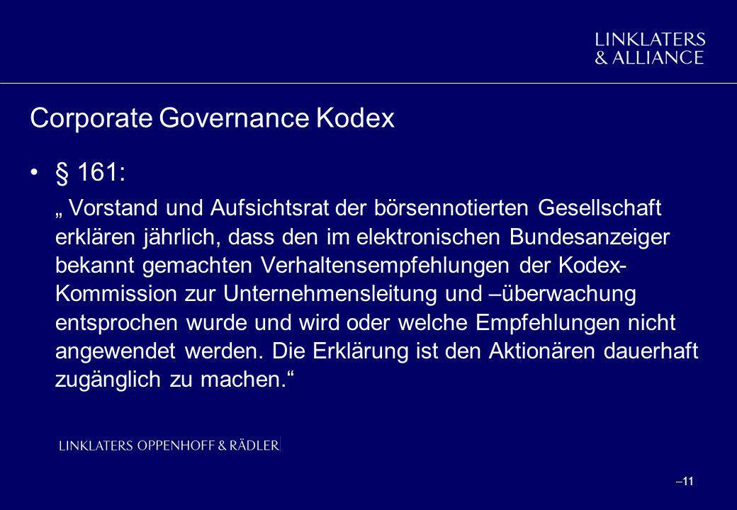 –11 Corporate Governance Kodex § 161: Vorstand und Aufsichtsrat der börsennotierten Gesellschaft erklären jährlich, dass den im elektronischen Bundesa