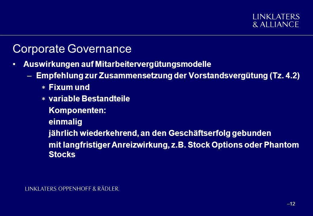 –12 Corporate Governance Auswirkungen auf Mitarbeitervergütungsmodelle –Empfehlung zur Zusammensetzung der Vorstandsvergütung (Tz. 4.2) Fixum und vari