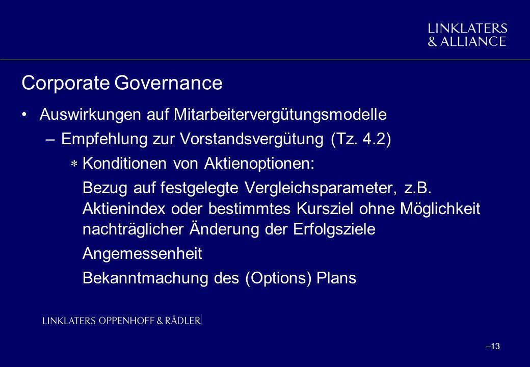 –13 Corporate Governance Auswirkungen auf Mitarbeitervergütungsmodelle –Empfehlung zur Vorstandsvergütung (Tz. 4.2) Konditionen von Aktienoptionen: Be