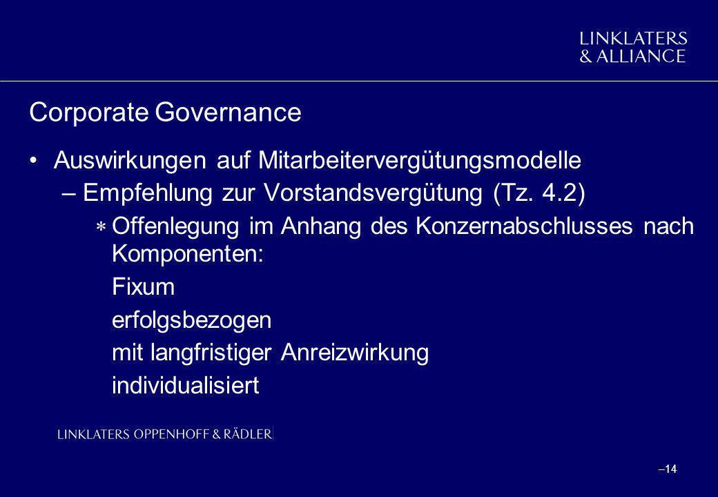 –14 Corporate Governance Auswirkungen auf Mitarbeitervergütungsmodelle –Empfehlung zur Vorstandsvergütung (Tz. 4.2) Offenlegung im Anhang des Konzerna
