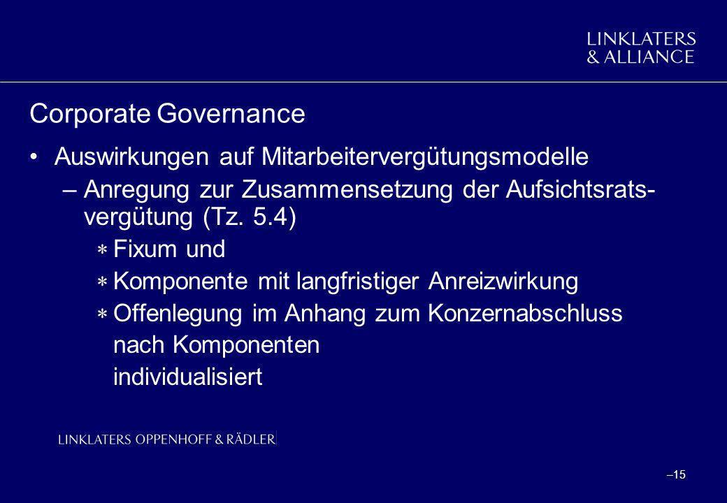 –15 Corporate Governance Auswirkungen auf Mitarbeitervergütungsmodelle –Anregung zur Zusammensetzung der Aufsichtsrats- vergütung (Tz. 5.4) Fixum und