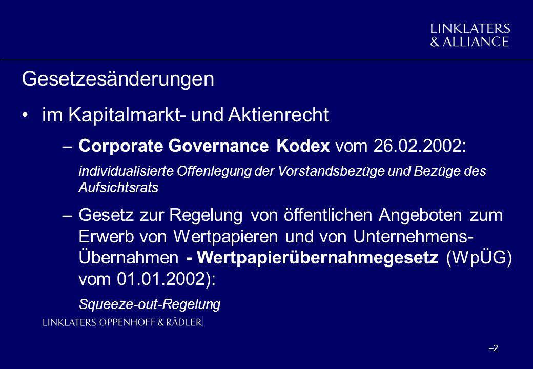 –2–2 Gesetzesänderungen im Kapitalmarkt- und Aktienrecht –Corporate Governance Kodex vom 26.02.2002: individualisierte Offenlegung der Vorstandsbezüge