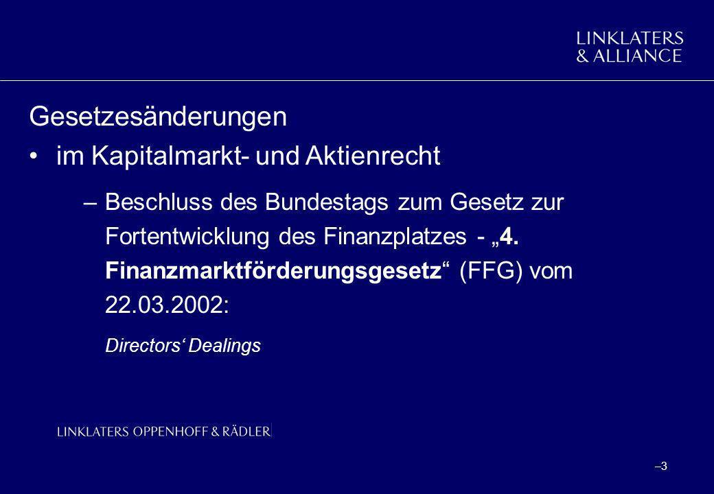 –3–3 Gesetzesänderungen im Kapitalmarkt- und Aktienrecht –Beschluss des Bundestags zum Gesetz zur Fortentwicklung des Finanzplatzes - 4. Finanzmarktfö
