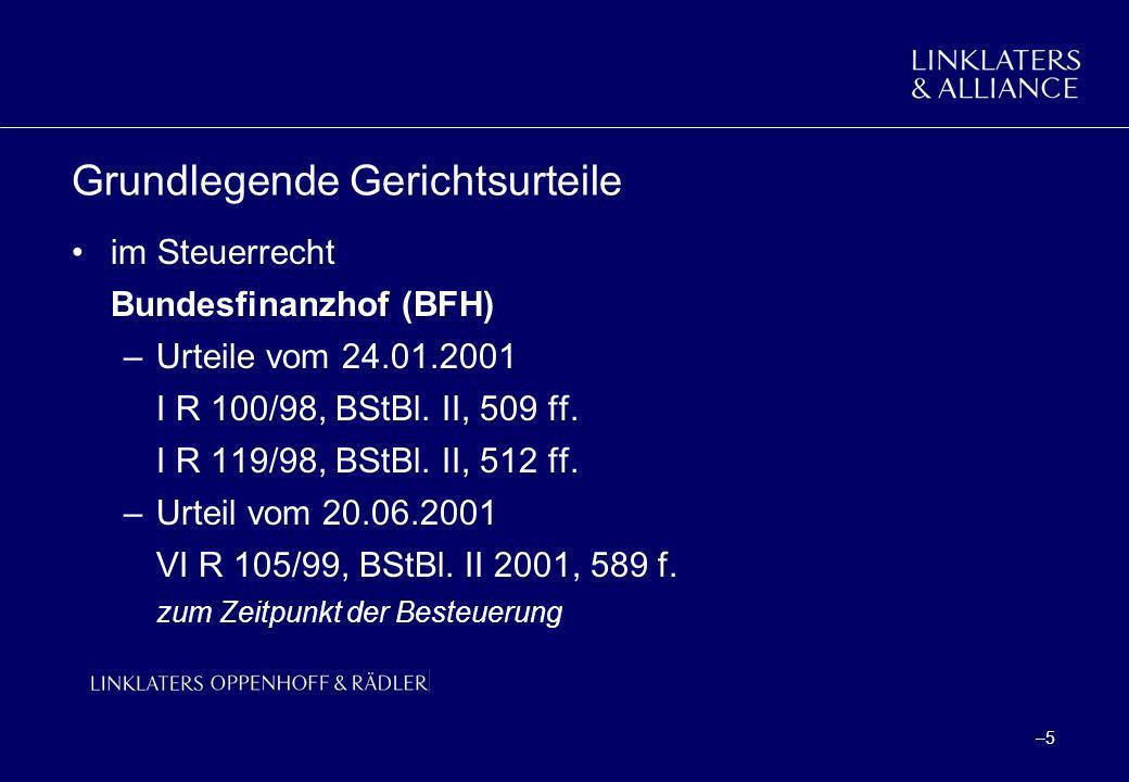 –5–5 Grundlegende Gerichtsurteile im Steuerrecht Bundesfinanzhof (BFH) –Urteile vom 24.01.2001 I R 100/98, BStBl. II, 509 ff. I R 119/98, BStBl. II, 5