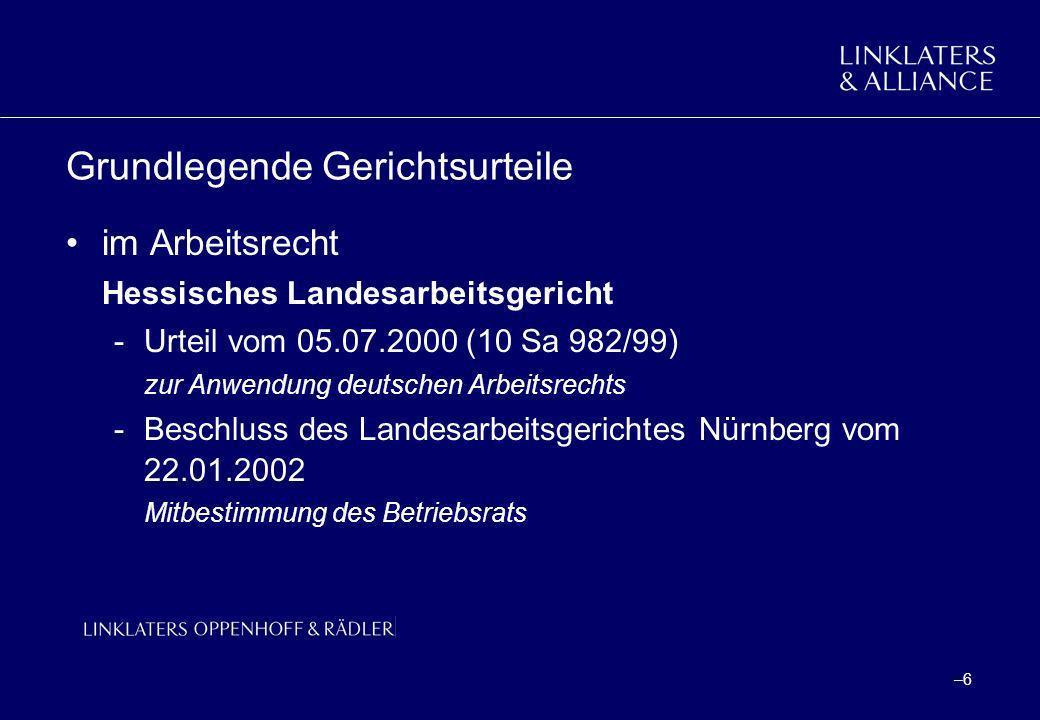 –6–6 Grundlegende Gerichtsurteile im Arbeitsrecht Hessisches Landesarbeitsgericht -Urteil vom 05.07.2000 (10 Sa 982/99) zur Anwendung deutschen Arbeit