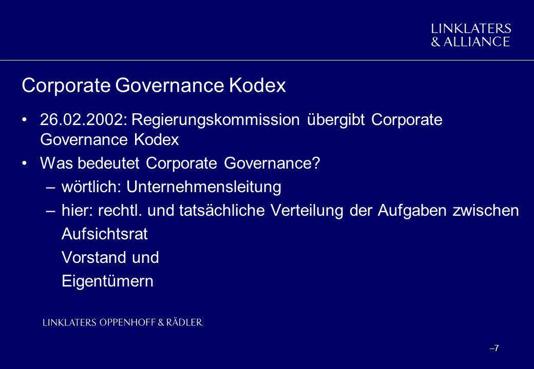 –8–8 Corporate Governance Kodex Beinhaltet Empfehlungen (soll) und Anregungen (sollte, kann) für börsennotierte Unternehmen zu Verhaltensstandards und Offenlegungspflichten