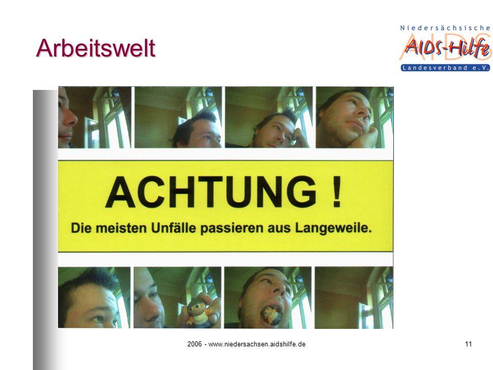 2006 - www.niedersachsen.aidshilfe.de11 Arbeitswelt