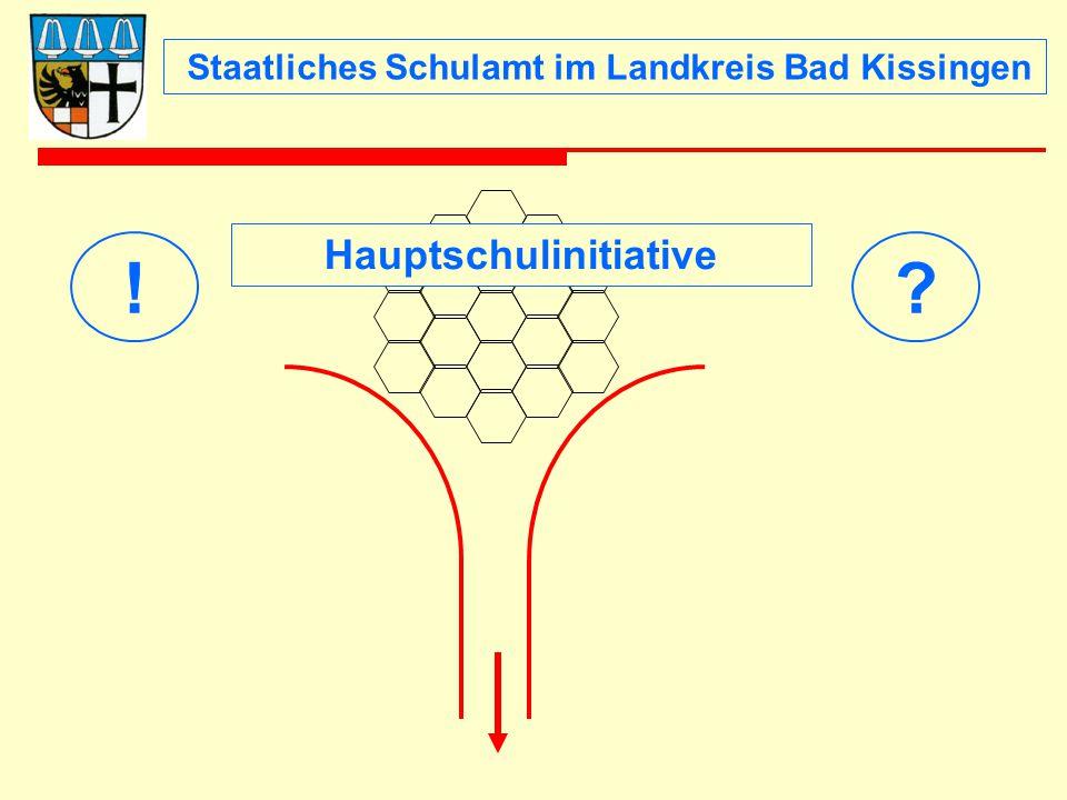 Staatliches Schulamt im Landkreis Bad Kissingen !? Hauptschulinitiative