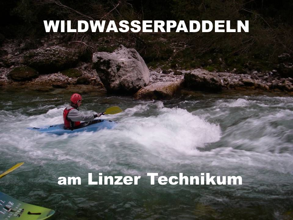 WILDWASSERPADDELN am Linzer Technikum